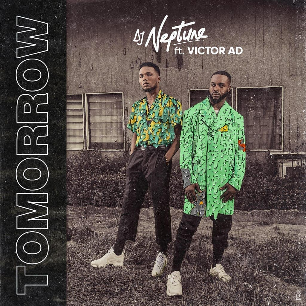 DJ Neptune – Tomorrow ft. Victor AD