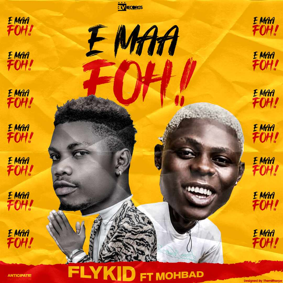 Download Mp3: Flykid – E Maa Foh! Ft. Mohbad