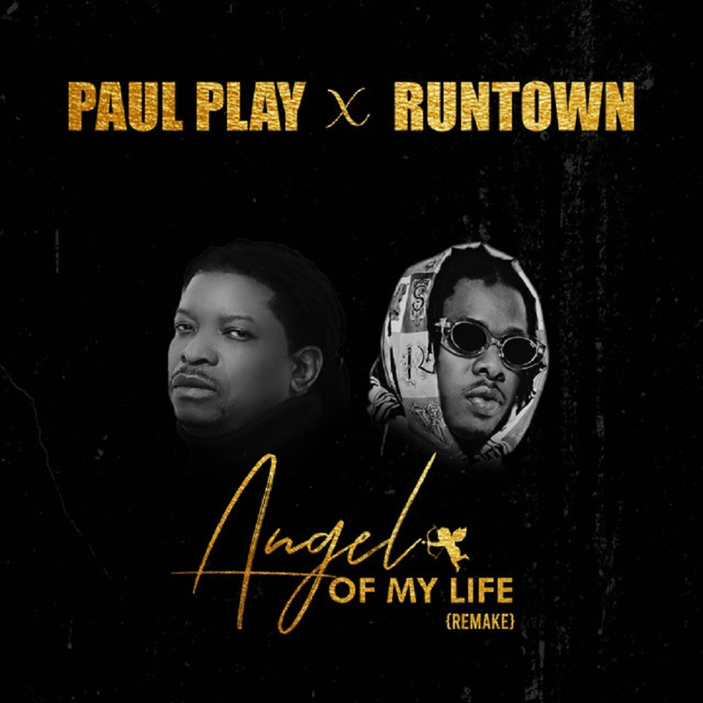 """Paul Play – """"Angel Of My Life"""" (Remix) Ft. Runtown 