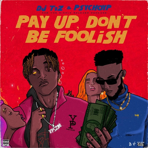DJ T1Z & PsychoYP – Pay up, Don't Be Foolish (EP)