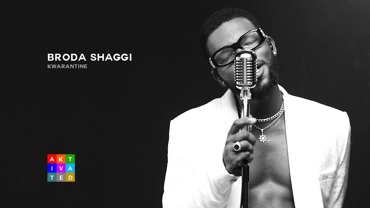 Music Video: Broda Shaggi – Kwarantine  (official Video)