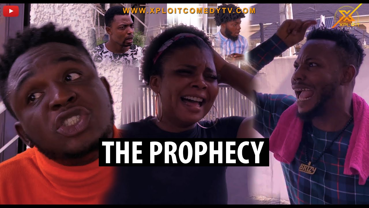 Comedy Video: Xploit Comedy – The Prophecy