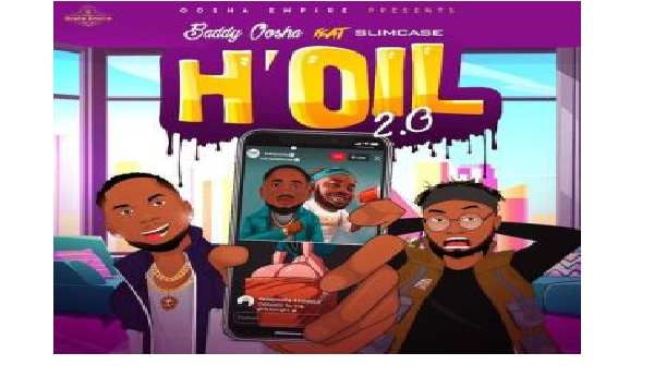 Baddy Oosha – H'oil 2.0 (Remix) Ft. Slimcase    Music Mp3 Download
