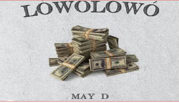 May D Lowo Lowo    Mp3 Download