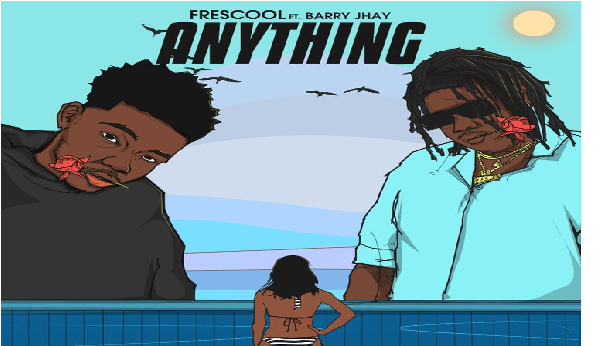 Frescool Anything ft Barry Jhay || Mp3 Download