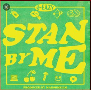 G-Eazy – Stan By Me || Music MP3 Download