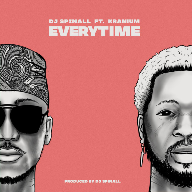 Dj Spinall ft. Kranium – Every Time || Mp3 Download