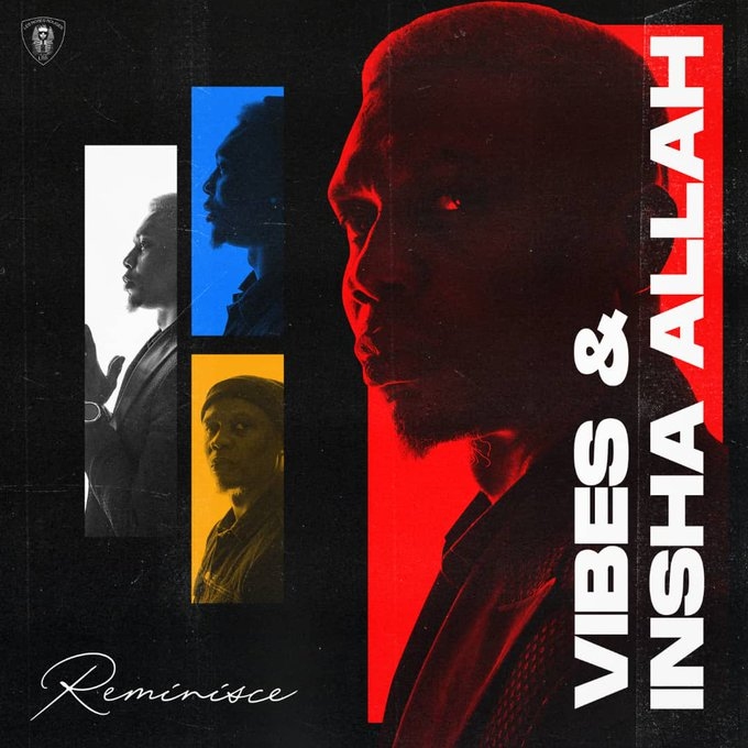 (EP) Reminisce – Vibes & Insha Allah || Mp3 Download