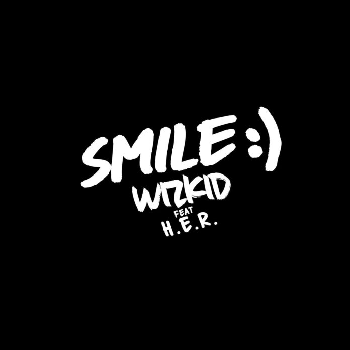 Wizkid ft H.E.R – Smile || Mp3 Download