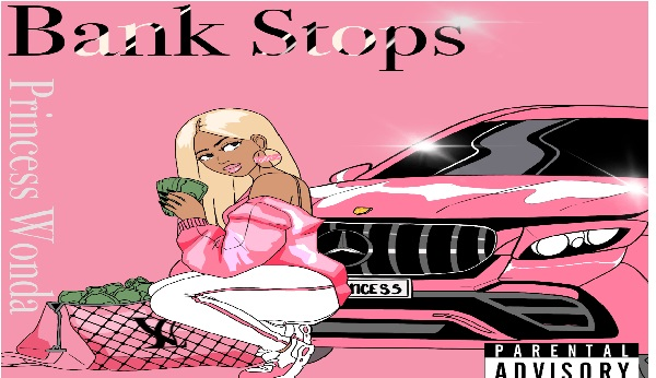 Princess Wonda – Bank Stops || Mp3 Download + Video