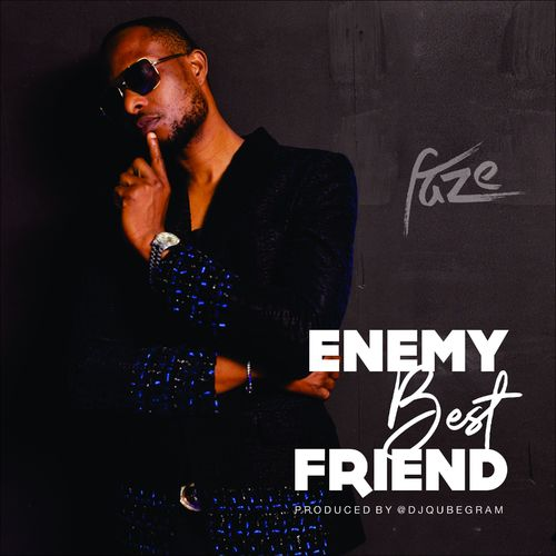 Faze – Enemy Best Friend || Mp3 Download