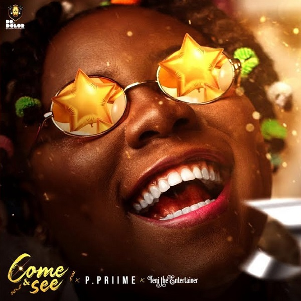Music: P.Priime – Come and See ft. Teni