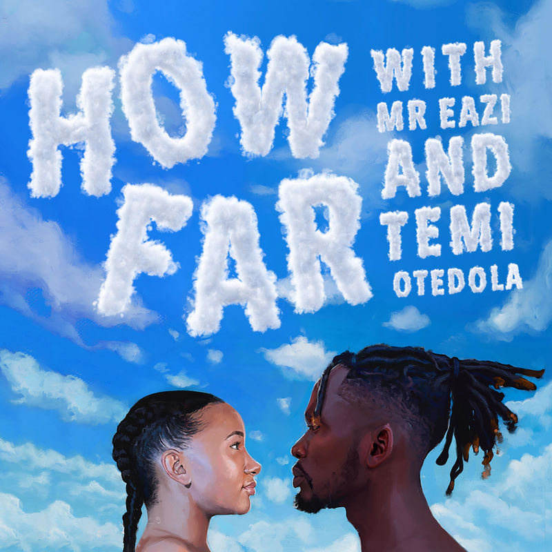'HOW FAR?' A PREMIERE EPISODE WITH MR EAZI AND TEMI OTEDOLA