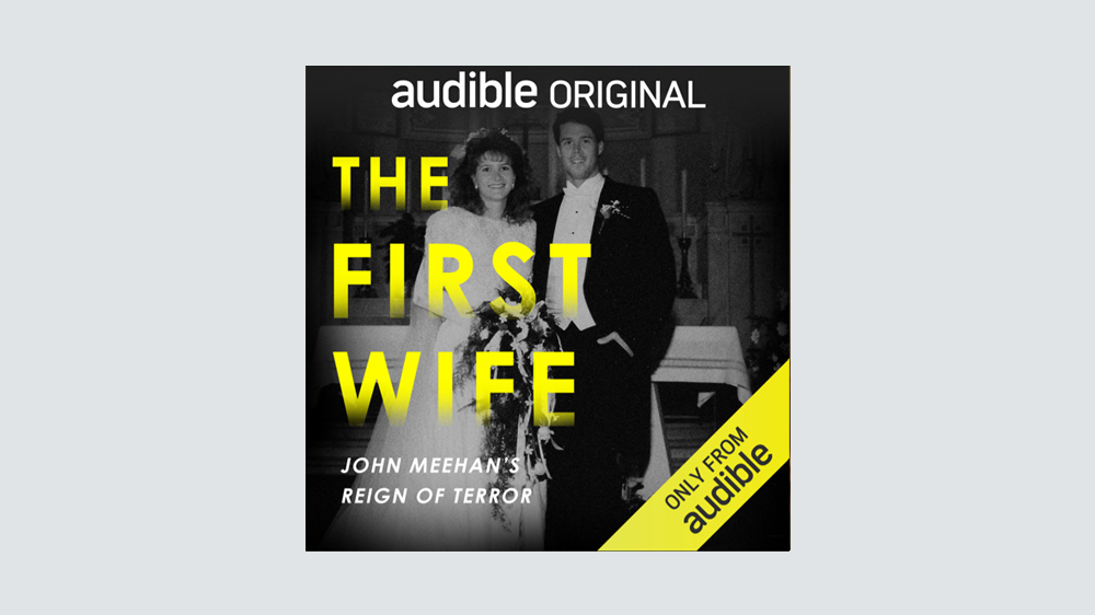 'Dirty John' Spinoff 'The First Wife' Podcast Launches From Audible