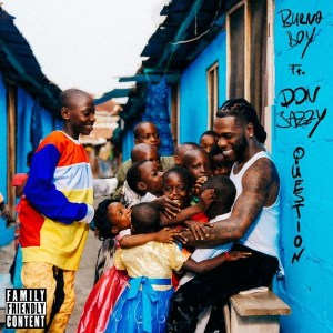 Download Burna Boy – Question ft. Don Jazzy