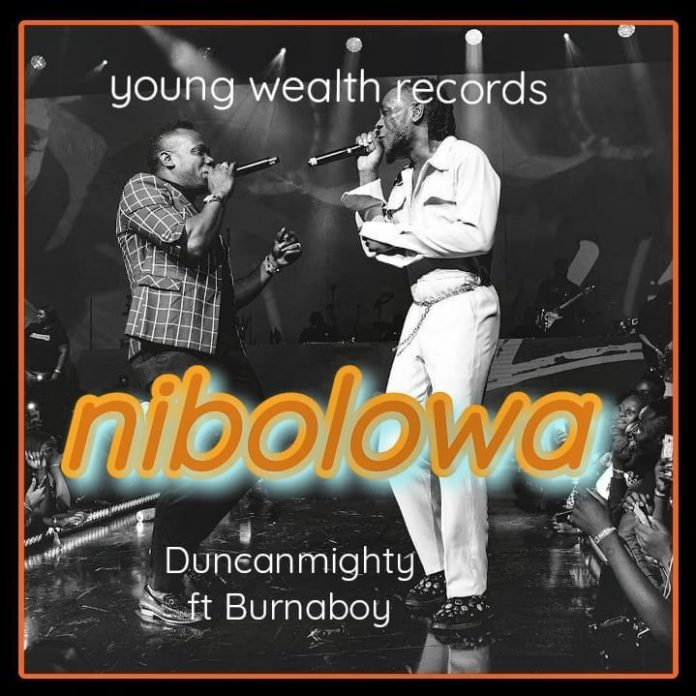 Duncan Mighty – Nibolowa ft. Burna Boy Mp3 Download