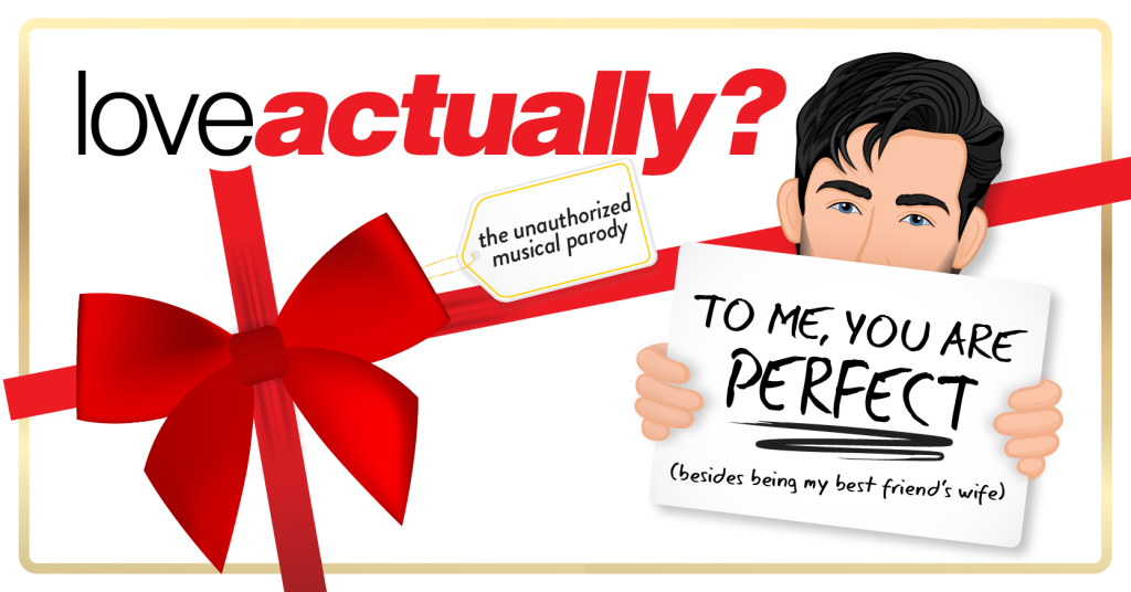 'Love Actually? The Unauthorized Musical Parody' Returning